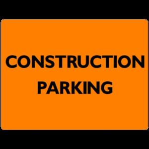 CONSTRUCTION PARKING