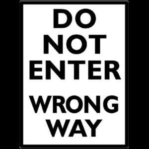 DO NOT ENTER - Wrong Way