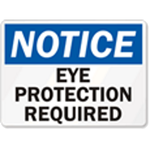 NOTICE - Eye Protection