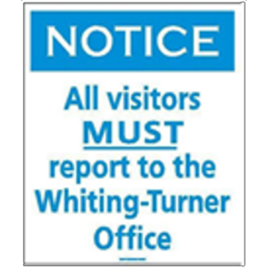 NOTICE - Visitors Report to W-T Office
